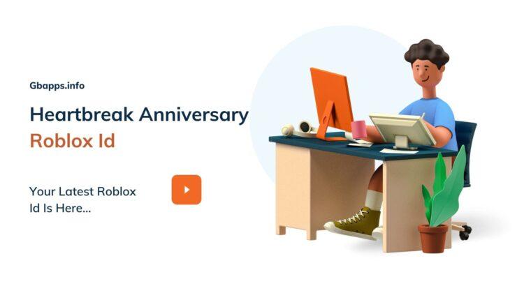 Heartbreak Anniversary Roblox Id
