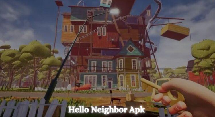 Hello Neighbor Apk