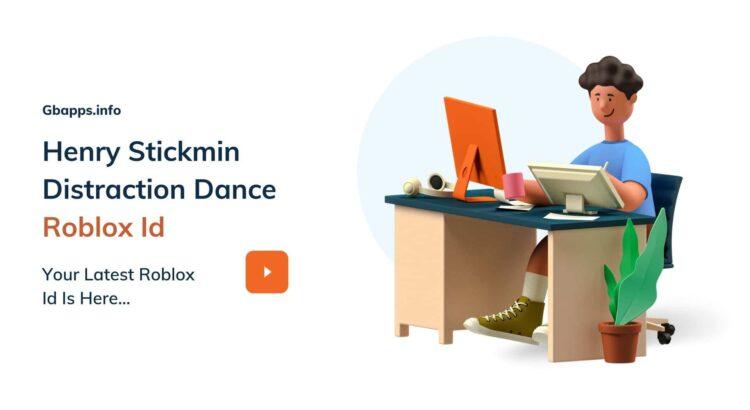 Henry Stickmin Distraction Dance Roblox Id