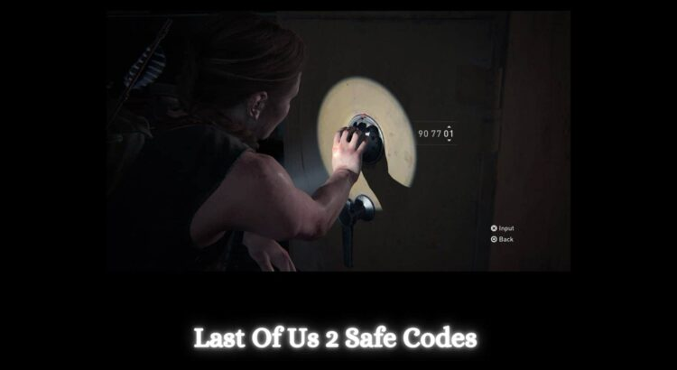 Last Of Us 2 Safe Codes