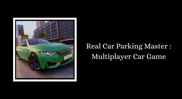 Real Car Parking Master Apk