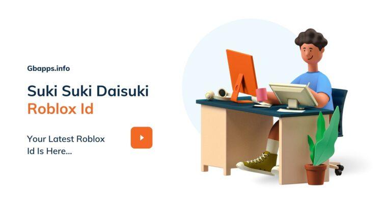 Suki Suki Daisuki Roblox Id