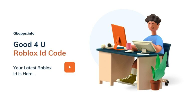 Good 4 U Roblox Id Code