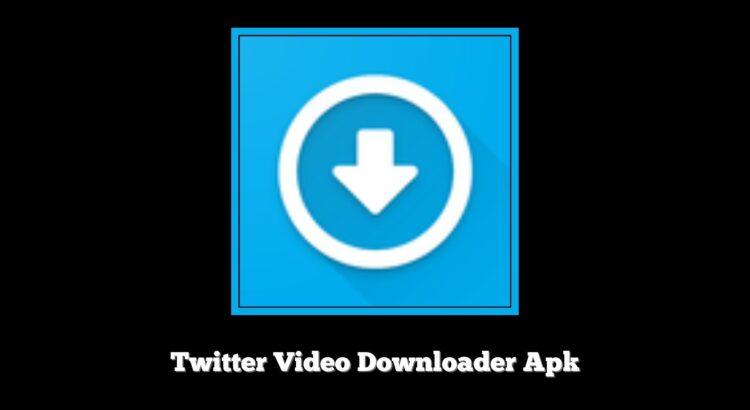 Twitter Video Downloader Apk
